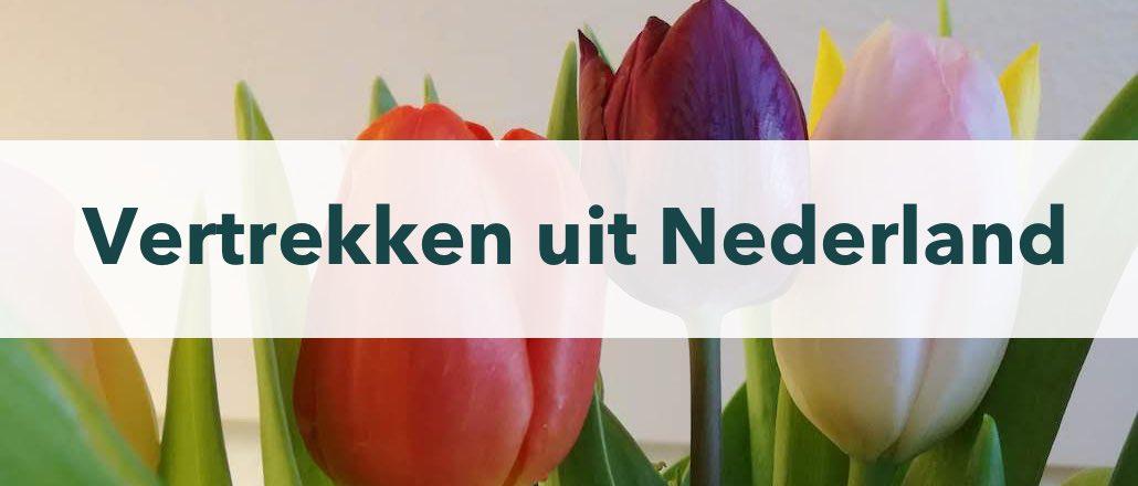 weg uit Nederland, Leaving Holland, opnieuw beginnen, emigreren, verhuizen, buitenland, ervaringen, nieuw leven, weg uit schulden, nieuwe start, ik ben het zat