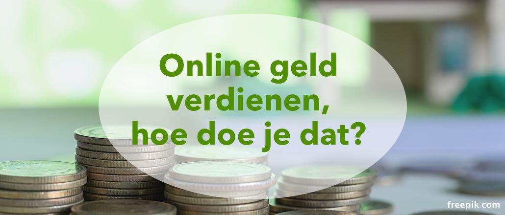Online geld verdienen zo doe je dat