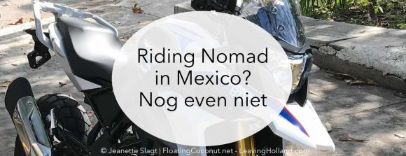 riding nomad, wonen in Mexico, emigratie