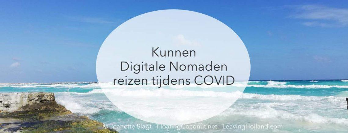 digitale nomaden, reizen, covid, vakantie, buitenland, werken en reizen, freelance